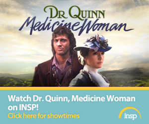 banner: INSP promotion of Dr. Quinn